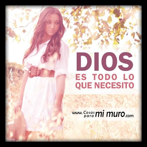 Dios es todo lo que necesito