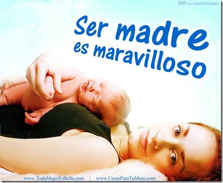 ¡Ser madre es maravilloso!