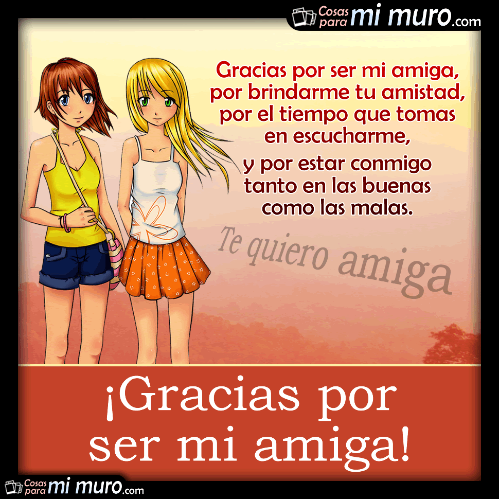 ¡Gracias por ser mi amiga!