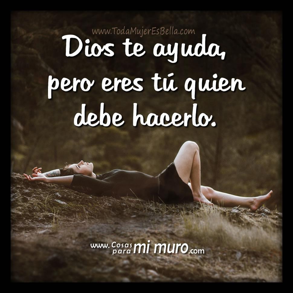 Dios te ayuda, pero hazlo tú