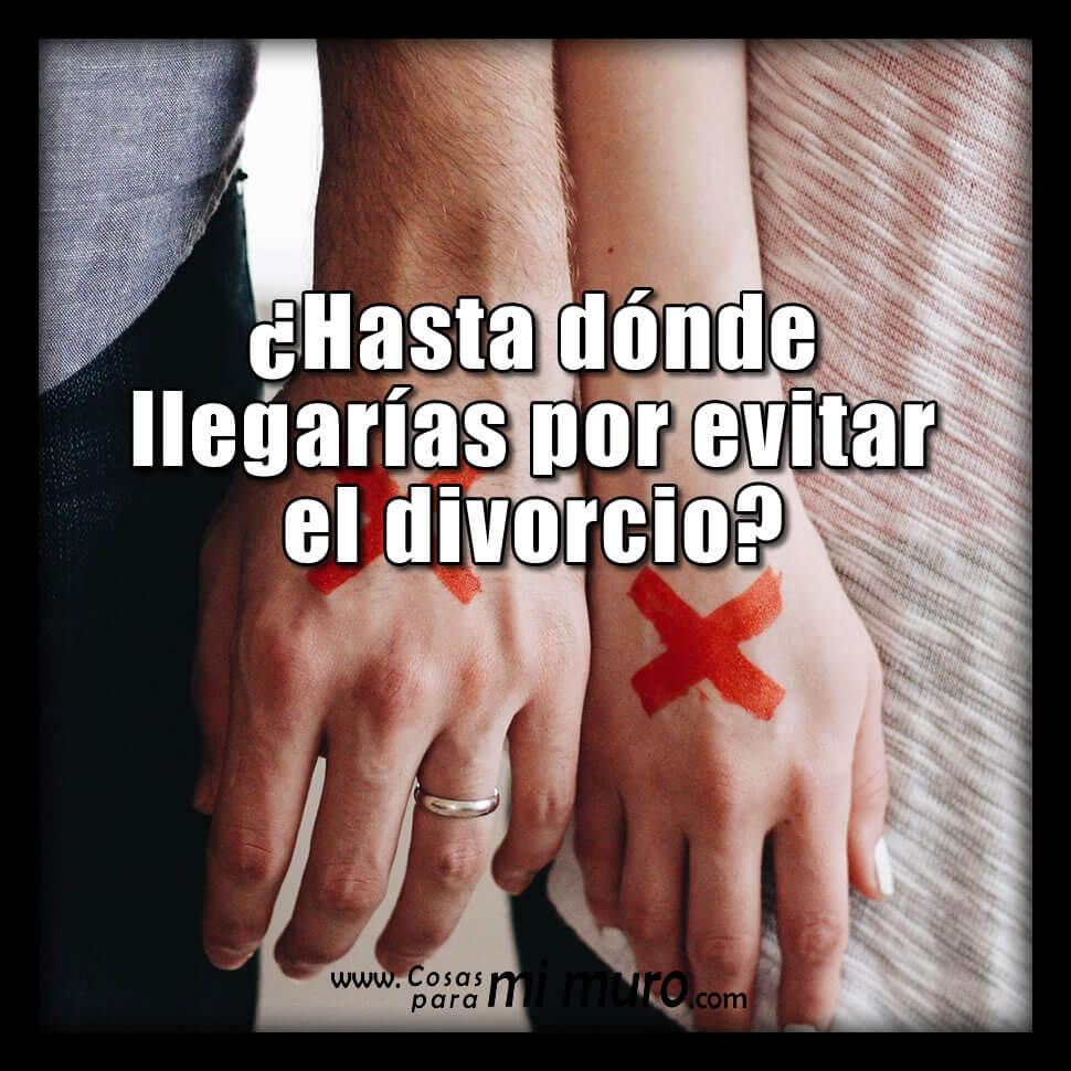 ¿Hasta dónde llegarías por evitar el divorcio?